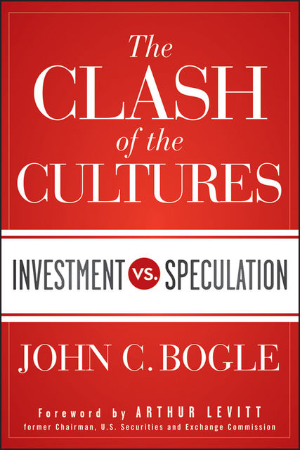 The Clash of the Cultures, John C.Bogle