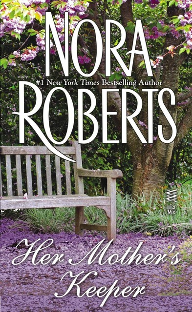 Her Mother's Keeper, Nora Roberts