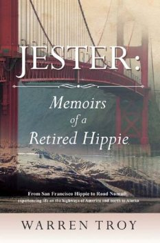 Jester: Memoirs of a Retired Hippie, Warren Troy