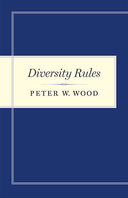 Diversity Rules, Peter W. Wood