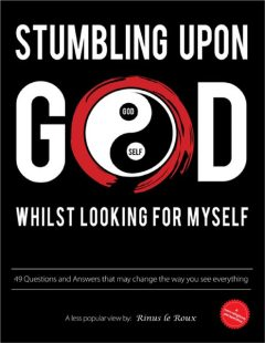 Stumbling Upon God: Whilst Looking for Myself, Rinus Le Roux