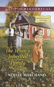 The Texan's Inherited Family, Noelle Marchand