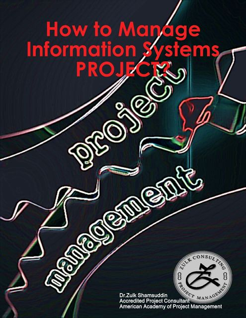 How to Manage Information Systems Project, Zulk Shamsuddin