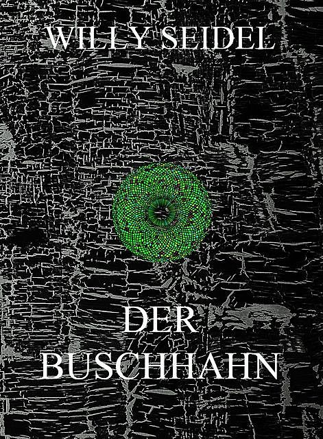 Der Buschhahn, Willy Seidel