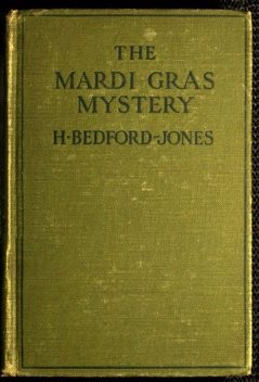The Mardi Gras Mystery, H.Bedford-Jones