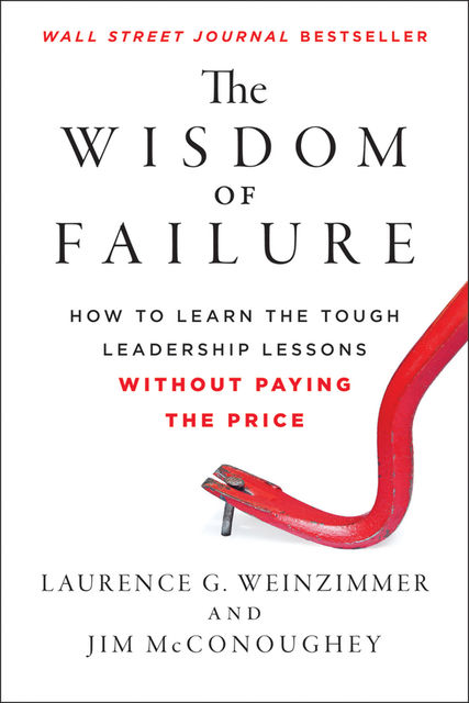 The Wisdom of Failure, Jim McConoughey, Laurence G.Weinzimmer