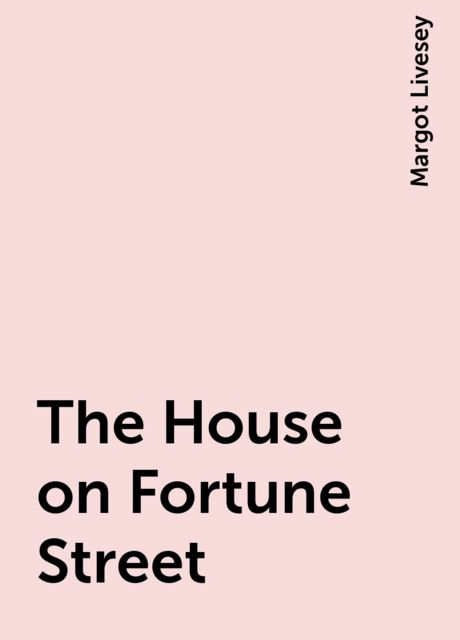 The House on Fortune Street, Margot Livesey