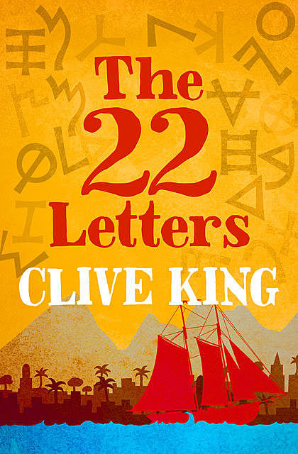 The 22 Letters, Clive King