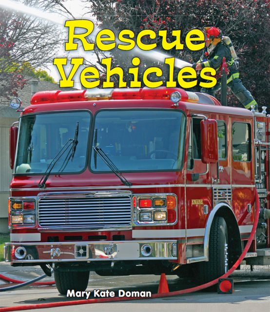 Rescue Vehicles, Mary Kate Doman