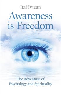 Awareness Is Freedom, Itai Ivtzan