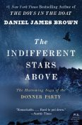 The Indifferent Stars Above, Daniel James Brown
