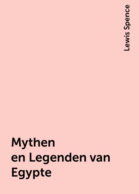 Mythen en Legenden van Egypte, Lewis Spence