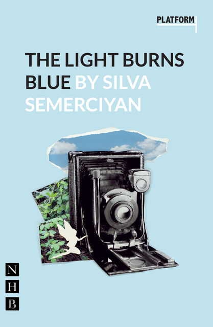 The Light Burns Blue (NHB Modern Plays), Silva Semerciyan