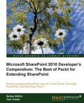 Microsoft SharePoint 2010 Developer's Compendium: The Best of Packt for Extending SharePoint, Gastón C.Hillar, Balaji Kithiganahalli, Mike Oryszak, Todd Spatafore, Yaroslav Pentsarskyy