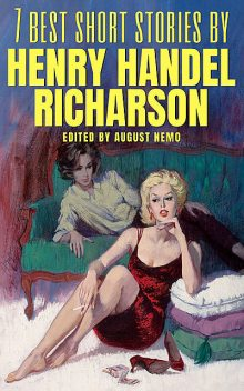 7 best short stories by Henry Handel Richardson, Henry Handel Richardson, August Nemo