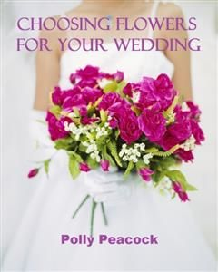 How to Choose Flowers for Your Wedding Day, Wedding Planner eBooks