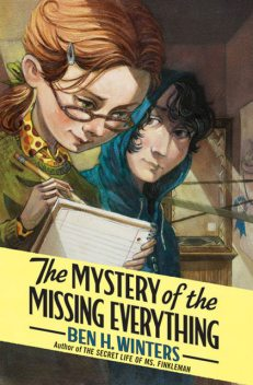 The Mystery of the Missing Everything, Ben Winters