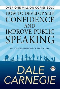 How to Develop Self Confidence and Improve Public Speaking, Dale Carnegie