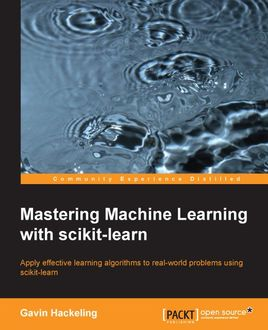Mastering Machine Learning with scikit-learn, Gavin Hackeling