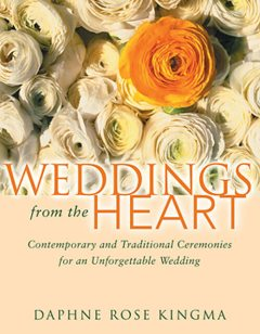 Weddings from the Heart:, Daphne Rose Kingma