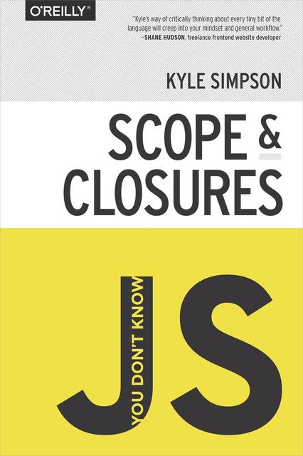 Scope and Closures, Kyle Simpson