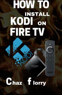 How To Install Kodi On Fire Tv, Chaz Florry