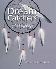 Dream Catchers, Cath Oberholtzer