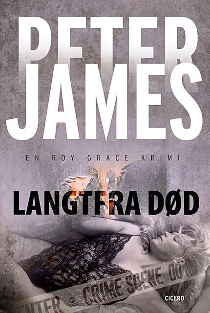 Langtfra død, Peter James