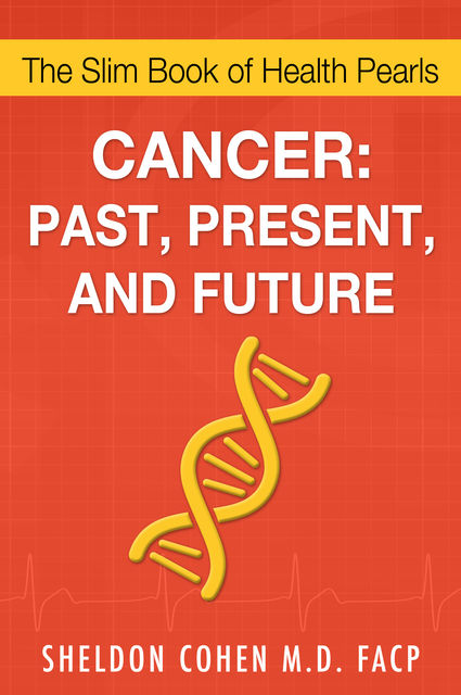 Cancer: Past, Present, and Future, Sheldon CohenFACP