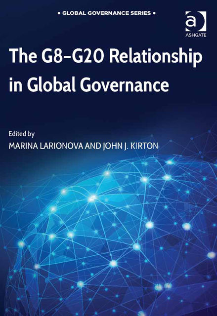 The G8-G20 Relationship in Global Governance, Marina Larionova
