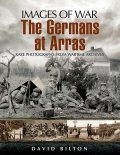 The Germans at Arras, David Bilton