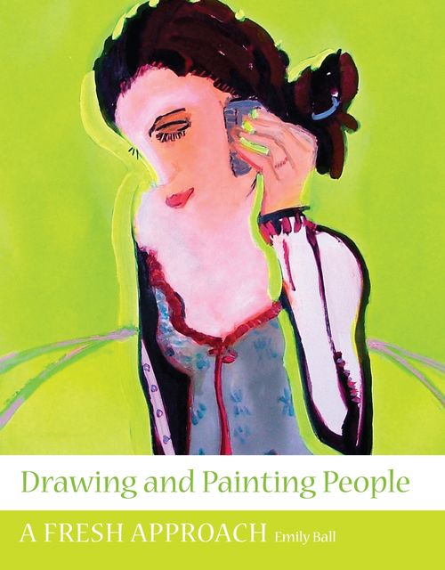 Drawing and Painting People, Emily Ball