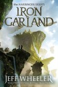 Iron Garland (Harbinger Book 3), Jeff Wheeler