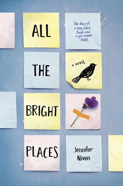 All the Bright Places, Jennifer Niven