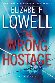 The Wrong Hostage, Elizabeth Lowell