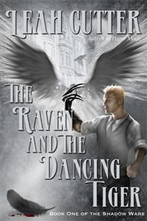 Raven and the Dancing Tiger, Leah Cutter