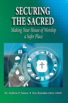 Securing the Sacred, Andrew P. Surace