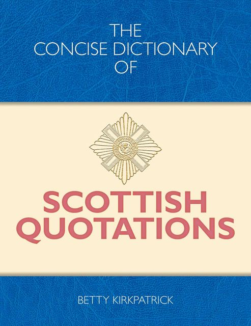 The Concise Dictionary of Scottish Quotations, Betty Kirkpatrick