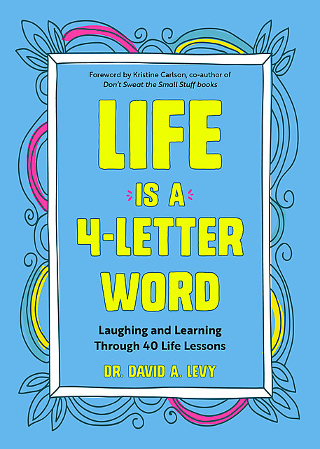 Life Is a 4-Letter Word, David Levy