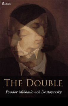The Double, Fyodor Dostoevsky