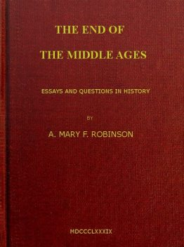 The End of the Middle Ages, A.Mary F.Robinson
