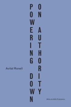 Powering Down On Authority (English and Dutch) KINDLE EDITION, Avital Ronell