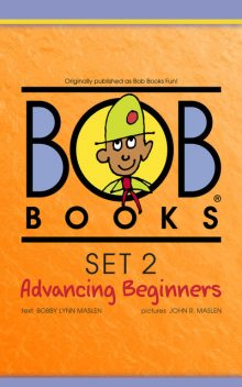 Bob Books Set 2: Advancing Beginners, Bobby Lynn Maslen