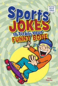 Sports Jokes to Tickle Your Funny Bone, Stew Thornley