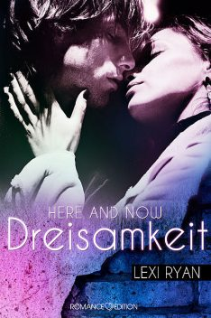 Here and Now: Dreisamkeit, Lexi Ryan