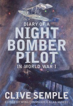 Diary of a Night Bomber in World War I, Clive Semple