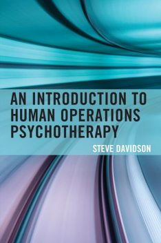 An Introduction to Human Operations Psychotherapy, Steve Davidson