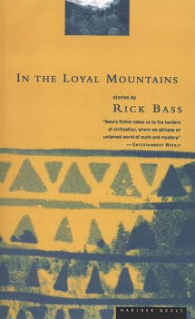 In the Loyal Mountains, Rick Bass