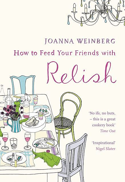 How To Feed Your Friends With Relish, Joanna Weinberg