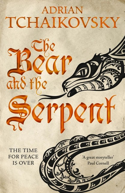 The Bear and the Serpent, Adrian Tchaikovsky
